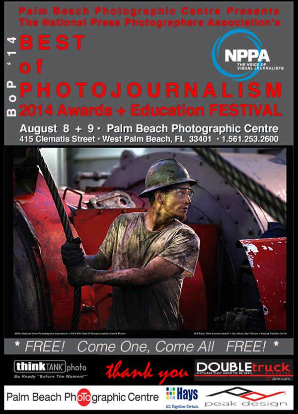 "The National Press Photographers Association's ""Best Of Photojournalism Awards Show & Education Festival"" is growing near and final plans are being made for the August 8-9, 2014, event in West Palm Beach, FL. Presented and hosted by the Palm Beach Photographic Centre, the Awards Show & Festival is free and open to the public. The first day features a celebration of some of the winning photojournalism, and the second day focuses on education."