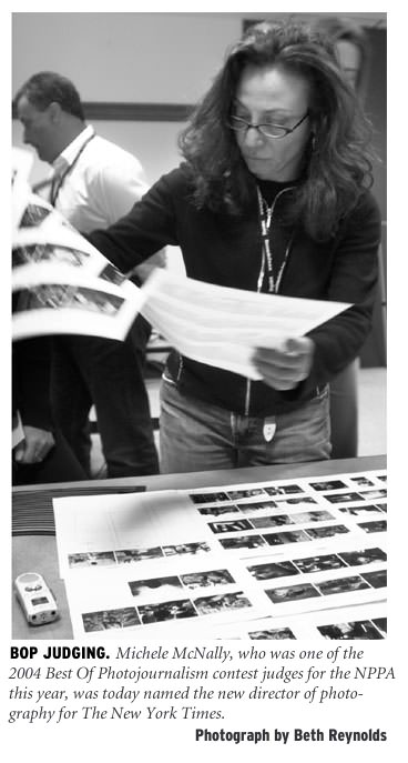 [BOP Judging: Michele McNally, who was one of the 2004 Best of Photojournalism contest judges for the NPPA this year, was today named the new director of photography for The New York Times. Photograph by Beth Reynolds.]