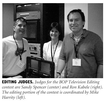 BOP TV Editing Judges Ron Kabele, Sandy Spencer, with Mike Harrity.