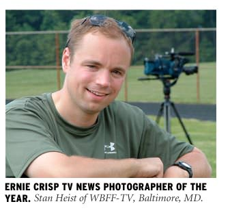 Stan Heist, WBFF-TV, Baltimore, MD, is the 2006 NPPA BOP TV News Photographer of the Year.
